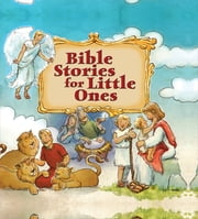 Bible Stories for Little Ones ebook by Genny Monchamp,Apryl Stott