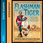 Flashman and the Tiger (The Flashman Papers, Book 12) audiobook by George MacDonald Fraser