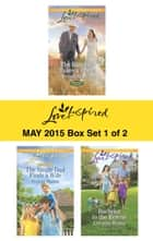 Love Inspired May 2015 - Box Set 1 of 2 - The Rancher Takes a Bride\The Single Dad Finds a Wife\Bachelor to the Rescue ebook by Brenda Minton, Felicia Mason, Lorraine Beatty