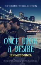 Once Upon a Desire: The Complete Collection ebook by Jen McConnel