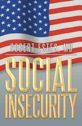 Social Insecurity ebook by Robert Estes, MD