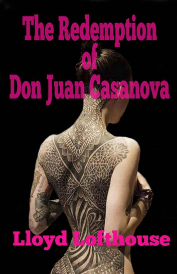 The Redemption of Don Juan Casanova ebook by Lloyd Lofthouse