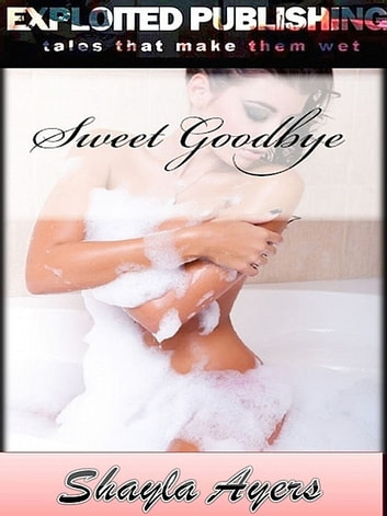 Sweet Goodbye ebook by Shayla Ayers
