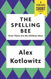 The Spelling Bee ebook by Alex Kotlowitz