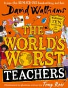 The World's Worst Teachers ebook by David Walliams, Tony Ross, David Walliams,...