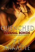 Quenched ebook by Z.L. Arkadie