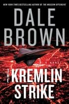 The Kremlin Strike - A Novel ebook by Dale Brown