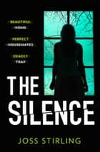 The Silence ebook by Joss Stirling