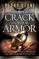There's a Crack in Your Armor ebook by Perry Stone