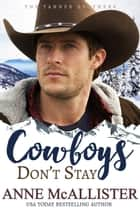 Cowboys Don't Stay ebook by Anne McAllister