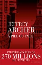 À pile ou face ebook by Jeffrey ARCHER, Oscar Perrin