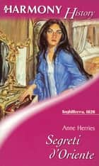 Segreti d'oriente ebook by Anne Herries