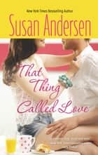 That Thing Called Love (Mills & Boon Silhouette) ebook by Susan Andersen