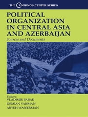 Political Organization in Central Asia and Azerbijan - Sources and Documents ebook by Vladimir Babak,Demian Vaisman,Aryeh Wasserman