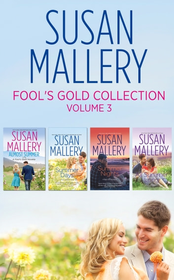 Fool's Gold Collection Volume 3: Almost Summer / Summer Days / Summer Nights / All Summer Long (Fool's Gold) eBook by Susan Mallery