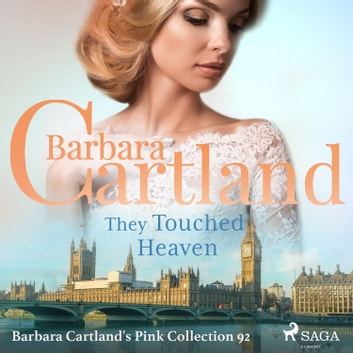 They Touched Heaven (Barbara Cartland s Pink Collection 92) audiobook by Barbara Cartland