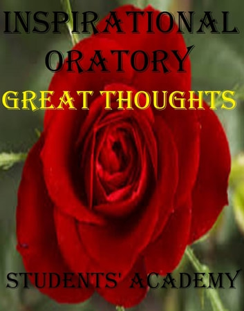 Inspirational Oratory: Great Thoughts ebook by Students' Academy