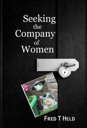 Seeking the Company of Women ebook by Fred Held
