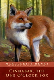 Cinnabar, the One O'Clock Fox ebook by Marguerite Henry,Wesley Dennis