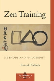 Zen Training: Methods and Philosophy ebook by Katsuki Sekida