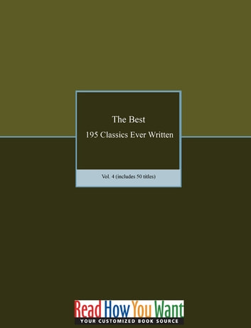 The Best 195 Classics Ever Written - Volume 4 eBook by Various