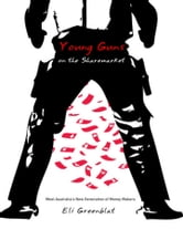 Young Guns on the Sharemarket - Meet Australia's New Generation of Money Makers ebook by Eli Greenblat