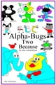 ABC Alpha-Bugs Two Because ebook by John VanDenEykel