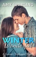 Winter Wonderful - Summer Unplugged, #7 ebook by Amy Sparling