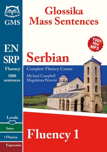 Serbian Fluency 1 - Glossika Mass Sentences ebook by Michael Campbell,Magdalena Petrović