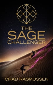 The Sage Challenger ebook by Chad Rasmussen