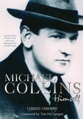 Michael Collins: Himself: A Michael Collins Biography ebook by Chrissy Osborne