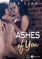 Ashes of You eBook by Anna Finn