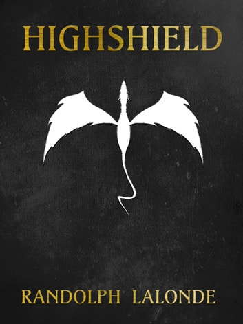 Highshield - Book I ebook by Randolph Lalonde