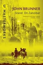 Stand On Zanzibar ebook by John Brunner