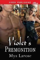Violet's Premonition ebook by Mya Larose