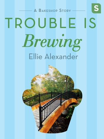 Trouble Is Brewing - A Bakeshop Mini-Mystery 電子書 by Ellie Alexander