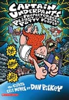 Captain Underpants and the Preposterous Plight of the Purple Potty People ebook by Dav Pilkey
