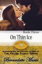 On Thin Ice ebook by Bernadette Marie