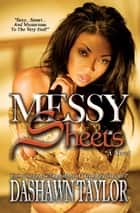 Messy Sheets ebook by Dashawn Taylor