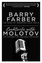 Cocktails with Molotov ebook by Barry Farber