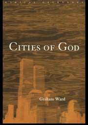 Cities of God ebook by Graham Ward