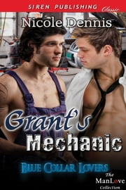 Grant's Mechanic ebook by Nicole Dennis