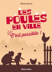 Des poules en ville, c'est possible ! ebook by Ghislain Journé