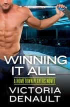 Winning It All ebook by Victoria Denault