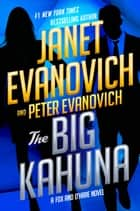The Big Kahuna ebook by Janet Evanovich, Peter Evanovich