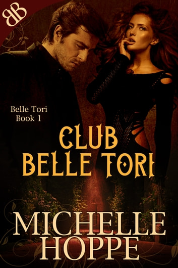 Club Belle Tori - Light BDSM Swing Club Contemporary Romance ebook by Michelle Hoppe