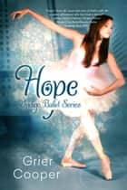 HOPE: Indigo Ballet Series, book #2 ebook by Grier Cooper
