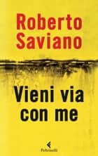 Vieni via con me ebook by Roberto Saviano