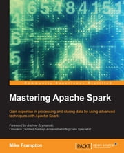 Mastering Apache Spark ebook by Mike Frampton