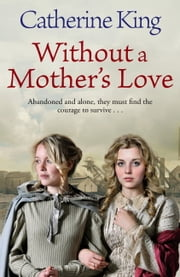 Without a Mother's Love ebook by Catherine King